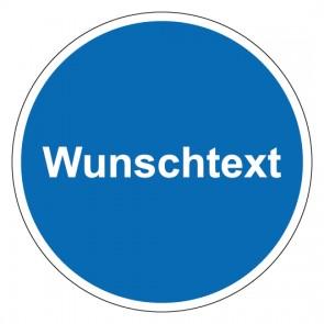 Fußbodenaufkleber Gebotszeichen rund mit Text Allgemeines Gebotszeichen Wunschtext