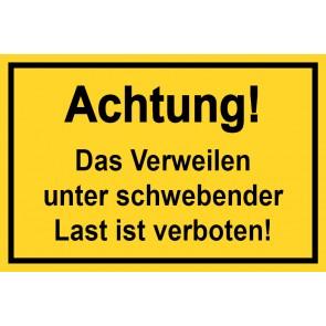 Baustellenschild! Achtung das Verweilen unter schwebender Last ist verboten | gelb