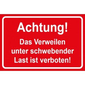 Baustellenschild! Achtung das Verweilen unter schwebender Last ist verboten | rot · weiß