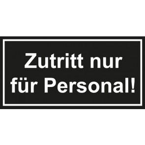 Türschild Zutritt nur für Personal | schwarz · weiss
