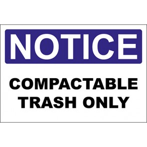 Hinweisschild Compactable Trash Only · Notice