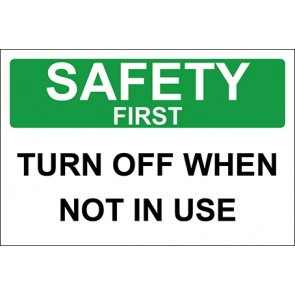 Aufkleber Turn Off When Not In Use · Safety First · OSHA Arbeitsschutz