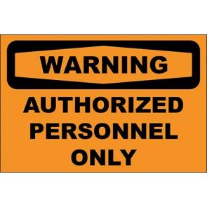 Hinweisschild Authorized Personnel Only · Warning · OSHA Arbeitsschutz