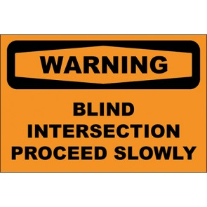 Hinweisschild Blind Intersection Proceed Slowly · Warning
