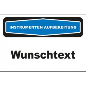Hinweisschild Instrumentenaufbereitung Wunschtext