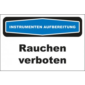 Hinweisschild Instrumentenaufbereitung Rauchen verboten · MAGNETSCHILD