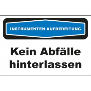 Hinweisschild Instrumentenaufbereitung Kein Abfälle hinterlassen