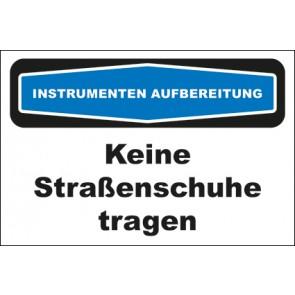 Hinweis-Aufkleber Instrumentenaufbereitung Keine Straßenschuhe tragen