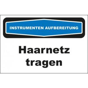 Hinweis-Aufkleber Instrumentenaufbereitung Haarnetz tragen