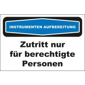Hinweisschild Instrumentenaufbereitung Zutritt nur für berechtigte Personen