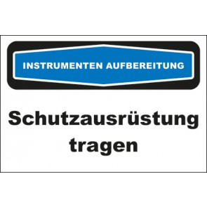 Hinweis-Aufkleber Instrumentenaufbereitung Schutzausrüstung tragen