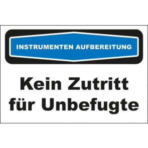 Hinweisschild Instrumentenaufbereitung Kein Zutritt für Unbefugte