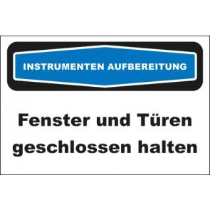 Hinweis-Aufkleber Instrumentenaufbereitung Fenster und Türen geschlossen halten