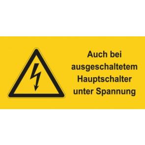 Warnhinweis Schild Elektrotechnik Auch bei ausgeschaltetem Hauptschalter unter Spannung · mit Warnzeichen