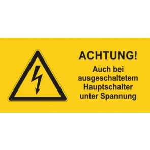 Warnhinweis Schild Elektrotechnik ACHTUNG! Auch bei ausgeschaltetem Hauptschalter unter Spannung · mit Warnzeichen