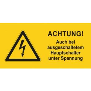 Warnhinweis Magnetschild Elektrotechnik ACHTUNG! Auch bei ausgeschaltetem Hauptschalter unter Spannung · mit Warnzeichen