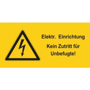 Warnhinweis Aufkleber Elektrotechnik Elektrische Einrichtung-Kein Zutritt für Unbefugte · mit Warnzeichen | stark haftend